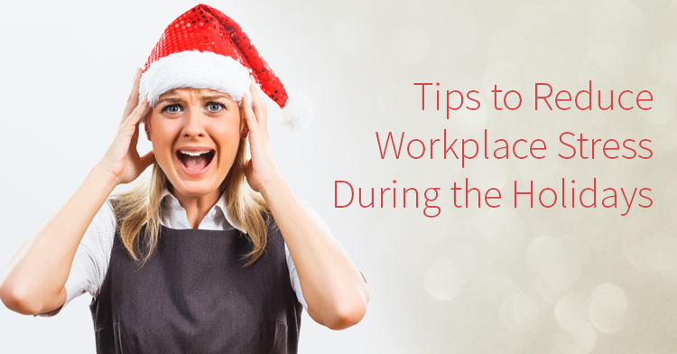 ways to reduce workplace stress during the holidays